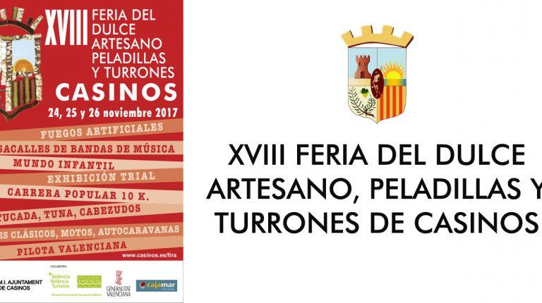 XVIII FERIA DEL DULCE ARTESANO, PELADILLAS Y TURRONES DE CASINOS