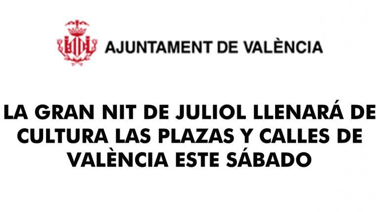 LA GRAN NIT DE JULIOL LLENARÁ DE CULTURA LAS PLAZAS Y CALLES DE VALÈNCIA ESTE SÁBADO
