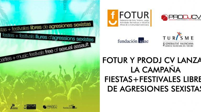FOTUR Y PRODJ CV LANZAN LA CAMPAÑA FIESTAS+FESTIVALES LIBRES DE AGRESIONES SEXISTAS