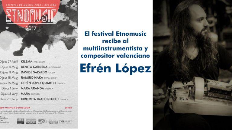 El festival Etnomusic recibe al multiinstrumentista y compositor valenciano Efrén López