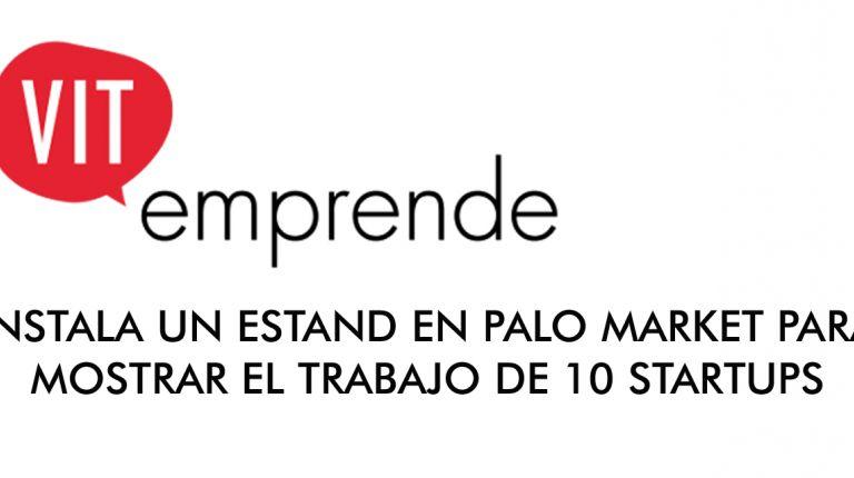 VIT-EMPRENDE INSTALA UN ESTAND EN PALO MARKET PARA MOSTRAR EL TRABAJO DE 10 STARTUPS