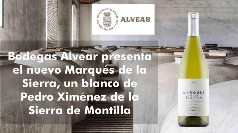 Bodegas Alvear presenta el nuevo Marqués de la Sierra, un blanco de Pedro Ximénez de la Sierra de Montilla